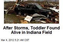 After Storms, Toddler Found Alive in Indiana Field