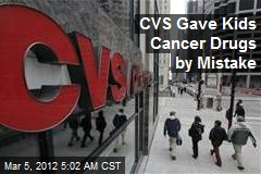 CVS Gave Kids Cancer Drugs by Mistake