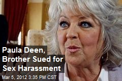 Paula Deen, Brother Sued for Sex Harassment