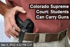 Colorado Supreme Court: Students Can Carry Guns