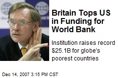 Britain Tops US in Funding for World Bank