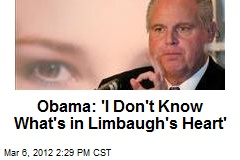 Obama: 'I Don't Know What's in Limbaugh's Heart'