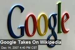 Google Takes On Wikipedia