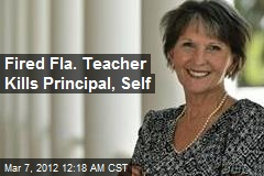 Fired Fla, Teacher Kills Principal, Self