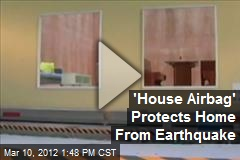 'House Airbag' Protects Home From Earthquake