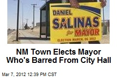 NM Town Elects Mayor Who's Barred From City Hall