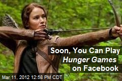 Soon, You Can Play Hunger Games on Facebook