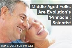 Middle-Aged Folks Are Evolution's 'Pinnacle': Scientist