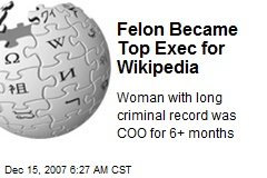 Felon Became Top Exec for Wikipedia