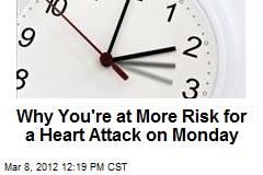Why You're at More Risk for a Heart Attack on Monday