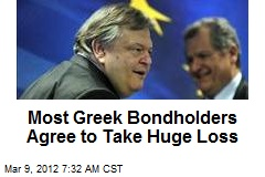 Most Greek Bondholders Agree to Take Huge Loss