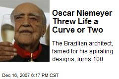 Oscar Niemeyer Threw Life a Curve or Two