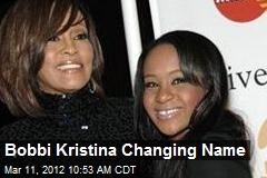 Bobbi Kristina Changing Name