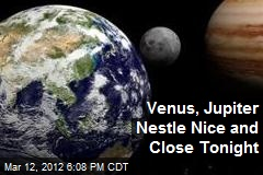 Venus, Jupiter Nestle Nice and Close Tonight