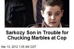 Sarkozy Son in Trouble for Chucking Marbles at Cop