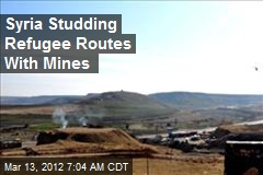 Syria Studding Refugee Routes With Mines