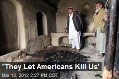 'They Let Americans Kill Us'