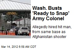 Wash. Busts 'Ready to Snap' Army Colonel