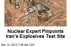 Nuclear Expert Pinpoints Iran's Explosives Test Site