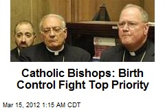 Catholic Bishops: Birth Control Fight Top Priority