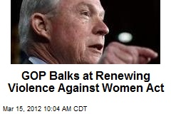 GOP Balks at Renewing Violence Against Women Act
