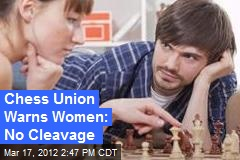 Chess Union Warns Women: No Cleavage