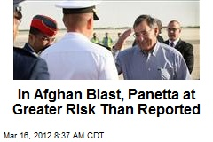 In Afghan Blast, Panetta at Greater Risk Than Reported