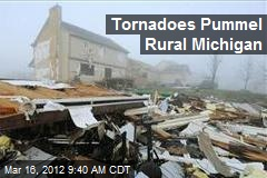 Tornadoes Pummel Rural Michigan