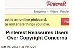 Pinterest Reassures Users Over Copyright Concerns