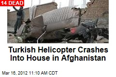 Turkish Helicopter Crashes Into House in Afghanistan