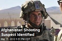 Afghanistan Shooting Suspect Identified