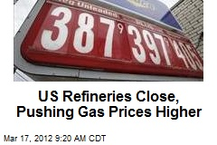 US Refineries Close, Pushing Gas Prices Higher