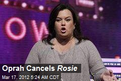 Oprah Cancels Rosie