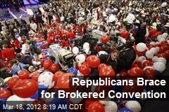 Republicans Brace for Brokered Convention