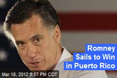 Romney Sails to Win in Puerto Rico