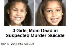 3 Girls, Mom Dead in Suspected Murder- Suicide