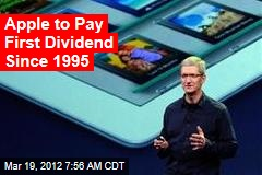 Apple to Pay First Dividend Since 1995