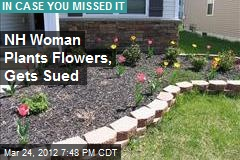 NH Woman Plants Flowers, Gets Sued