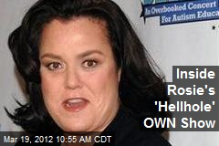 Inside Rosie's 'Hellhole' OWN Show