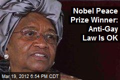 Nobel Peace Prize Winner: Anti-Gay Law Is OK