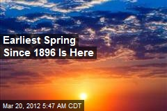 Earliest Spring Since 1896 Is Here