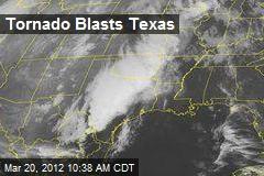 Tornado Blasts Texas