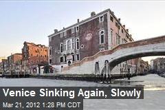 Venice Sinking Again, Slowly