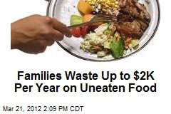 Families Waste Up to $2K Per Year on Uneaten Food
