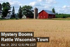 Mysterious Booms Rattle Wisconsin Town