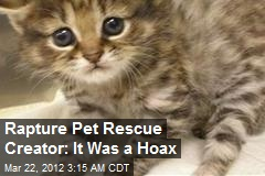 Rapture Pet Rescue Creator: It Was a Hoax