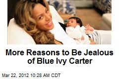 More Reasons to Be Jealous of Blue Ivy Carter