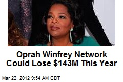 Oprah Winfrey Network Could Lose $143M This Year