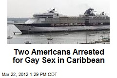 Two Americans Arrested for Gay Sex in Caribbean