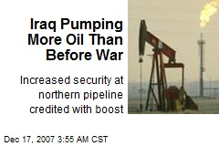 Iraq Pumping More Oil Than Before War